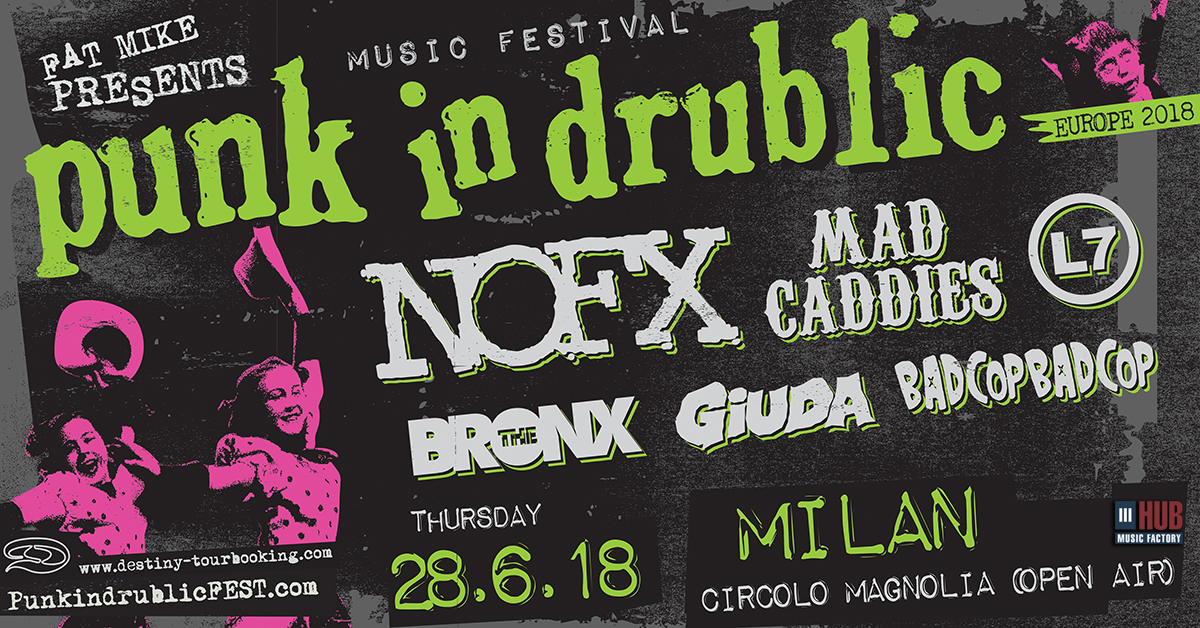punk in drublic music festival NOFX, MAD CADDIES, L7, THE BRONX, GIUDA e BAD COP / BAD COP